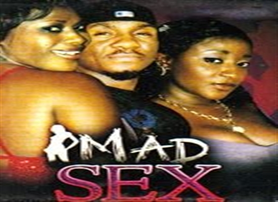 Mad Sex | Nollywood REinvented