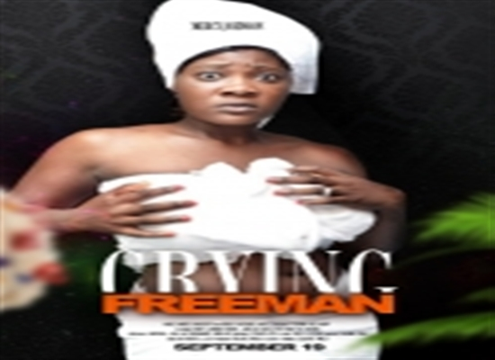 Crying Freeman | Nollywood REinvented